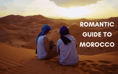 A Romantic Guide to Morocco